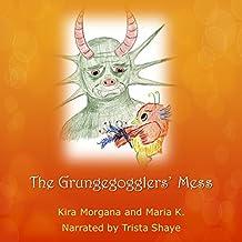 The Grungegogglers' Mess: Land Far Away, Book 4