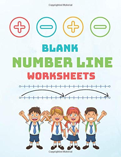 Blank Number Line Worksheets: Number Lines for Kids to Practice - Maths Number Line Worksheets for Students, Classroom, Teachers, Preschool, ... 3rd Grade, 2nd Grade - 50 Sheets 8.5 x11 -