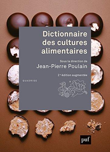 Dictionnaire des cultures alimentaires (Quadrige dicos poche)