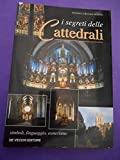 I segreti delle cattedrali. Simboli, linguaggio, esoterismo
