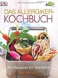 Das Allergiker-Kochbuch: 100 Rezepte für Genießer