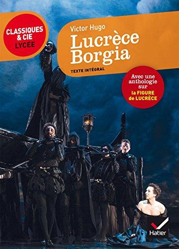 Lucrèce Borgia: suivi d'une anthologie sur la figure de Lucrèce par Victor Hugo