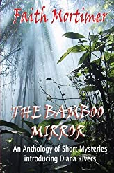 The Bamboo Mirror: An Anthology of Short Mysteries by Faith Mortimer (2014-12-06)