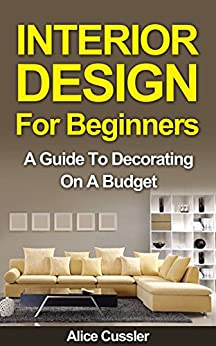 Interior Design For Beginners A Guide To Decorating On A Budget Interior Interior Design