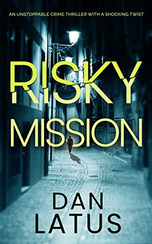 RISKY MISSION an unstoppable crime thriller with a shocking twist (Frank Doy Book 1) by [LATUS, DAN]