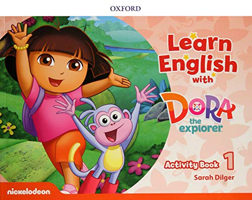 Learn English with Dora the Explorer 1. Activity Book (Learn with Dora the Explorer)