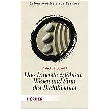 Das Innerste erfahren - Wesen und Sinn des Buddhismus (HERDER spektrum)