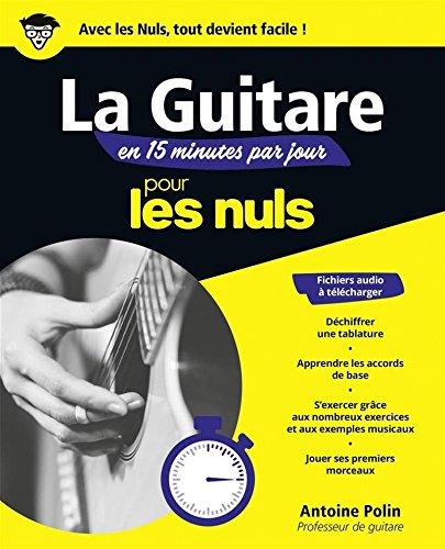 La guitare en 15 minutes par jour pour les Nuls, mégapoche par Antoine POLIN