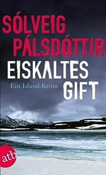 Eiskaltes Gift: Ein Island-Krimi