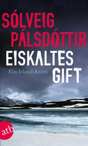 Eiskaltes Gift: Ein Island-Krimi -