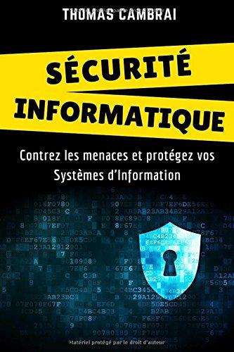 Scurit Informatique : Contrez les menaces et protgez vos Systmes d'Information