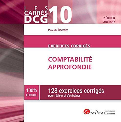 Carrés Exos DCG 10 - Exercices de comptabilité approfondie 2016-2017, 5ème Ed.