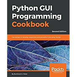 Python GUI Programming Cookbook: Use recipes to develop responsive and powerful GUIs using Tkinter, 2nd Edition