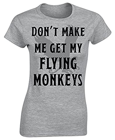Dont Make Me Get My Flying Monkeys Ladies T-Shirt -