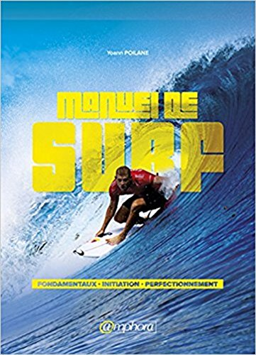 Manuel de Surf - Fondamentaux, Initiation et Perfectionnement