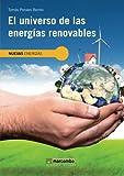 El universo de las energías renovables (NUEVAS ENERGÍAS)
