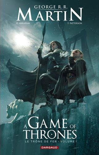A Game of Thrones - Le Trône de Fer, volume I par Abraham