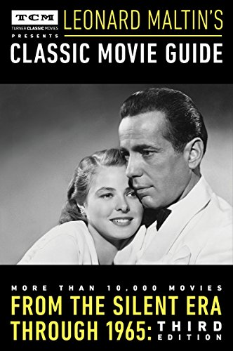 s Presents Leonard Maltin's Classic Movie Guide: From the Silent Era Through 1965: Third Edition (Adult Movie Catalog)
