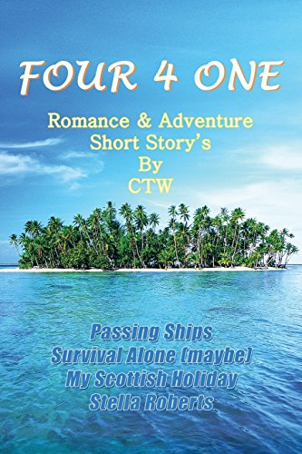 Four 4 One: Romance & Adventure Short Story's by CTW