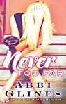 Never Too Far: A Rosemary Beach Novel  by Abbi Glines