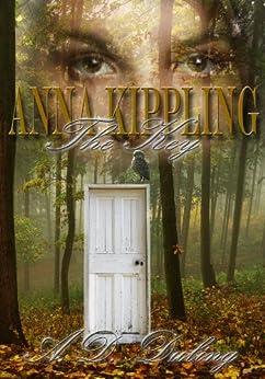The Key ( #1 Anna Kippling Series) YA Paranormal Romance / Epic Fantasy (English Edition) par [Duling, A.D.]