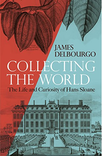 Collecting-the-World-The-Life-and-Curiosity-of-Hans-Sloane