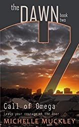 The Dawn: Call of Omega (A Dystopian Science Fiction, Post Apocalyptic Series, book 2): Book two in The Dawn series (English Edition)