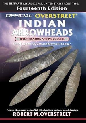 [ { The Official Overstreet Identification and Price Guide to Indian Arrowheads, 14th Edition } ] BY ( Author ) Oct-2015 [ Paperback ]