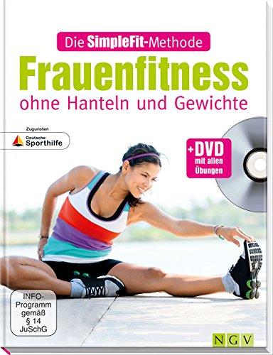Preisvergleich Produktbild Die SimpleFit-Methode - Frauenfitness ohne Hanteln und Gewichte: + DVD mit allen Übungen