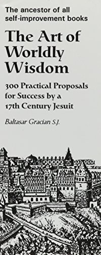 The Art of Worldly Wisdom by Baltasar Gracian Y Morales (1996-10-03)
