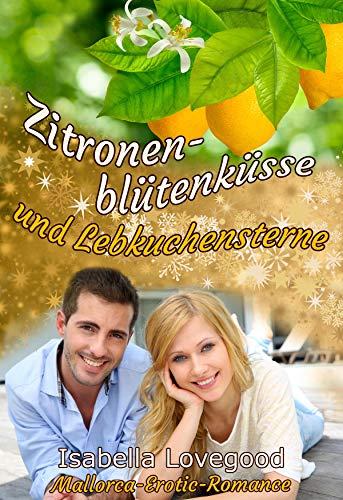 Zitronenblütenküsse und Lebkuchensterne: Sinnlicher Liebesroman (Mallorca-Erotic-Romance 3)