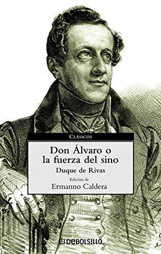 Don Álvaro o la fuerza del sino (CLASICOS) por DUQUE DE RIVAS