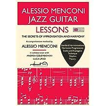 Jazz Guitar Lessons: The Secrets Of Improvisation And Harmony
