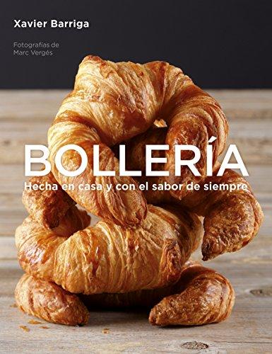 Bollería: Hecha en casa y con el sabor de siempre por Xavier Barriga