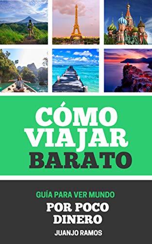 Cómo viajar barato: Guía para ver mundo por poco dinero eBook ...