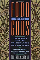 Food of the Gods: The Search for the Original Tree of Knowledge A Radical History of Plants, Drugs, and Human Evolution by Terence McKenna (1993-01-01)