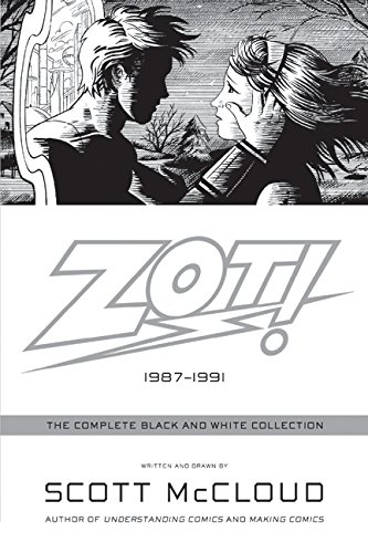 Zot!: The Complete Black and White Collection: 1987-1991: The Complete Black-and-white Stories: 1987-1991 por Scott McCloud