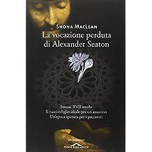 La vocazione perduta di Alexander Seaton