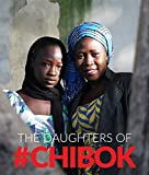 The Daughters of Chibok: Tragedy and Resilience in Nigeria's Northeast