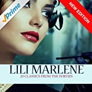 Lili Marlene - 20 Classics From The Forties (New Edition)
