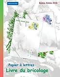 Telecharger Livres BROCKHAUSEN Papier a lettres Livre du bricolage Bonne Annee 2016 (PDF,EPUB,MOBI) gratuits en Francaise
