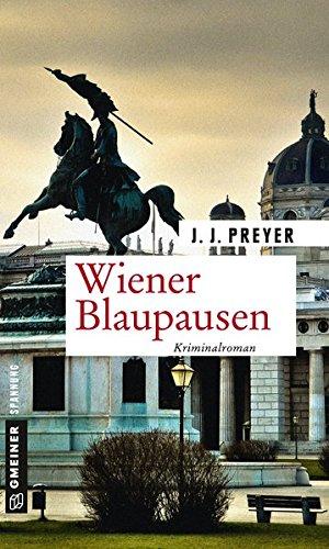 Wiener Blaupausen: Kriminalroman (Zeitgeschichtliche Kriminalromane im GMEINER-Verlag)