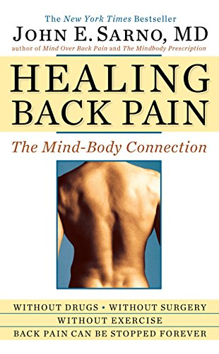 Praise for Healing Back Pain: The Mind-Body Connection