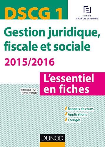 DSCG 1 - Gestion juridique, fiscale et sociale 2015/2016 - 5e édition - L'essentiel en fiches