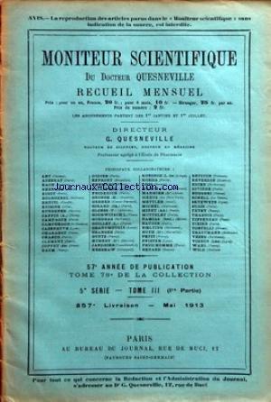 MONITEUR SCIENTIFIQUE DU DOCTEUR QUESNEVILLE [No 857] du 01/05/1913 - COMBUSTION AU CONTACT DES SURFACES PAR A. BONE - DETERMINATION DE LA TENEUR EN SO3 LIBRE DE L'ACIDE SULGURIQUE FUMANT PAR TITRAGE ACIDEMETRIQUE ET D'APRES SA DENSITE PAR GAVELLLE - GRANDE INDUSTRIE CHIMIQUE - CHIMIE ANALYTIQUE APPLIQUEE - LES BREVETS - MERCURE SCIENTIFIQUE par Collectif