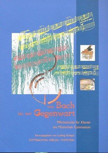 Von Bach bis zur Gegenwart: für Klavier