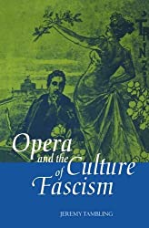 Opera and the Culture of Fascism by Jeremy Tambling (1996-10-03)