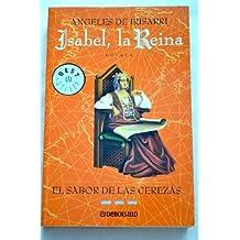 Isabel, la Reina III - el sabor de las cerezas (Bestseller (debolsillo))
