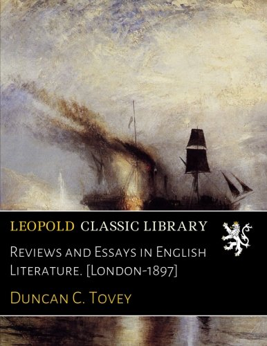 Reviews and Essays in English Literature. [London-1897] por Duncan C. Tovey