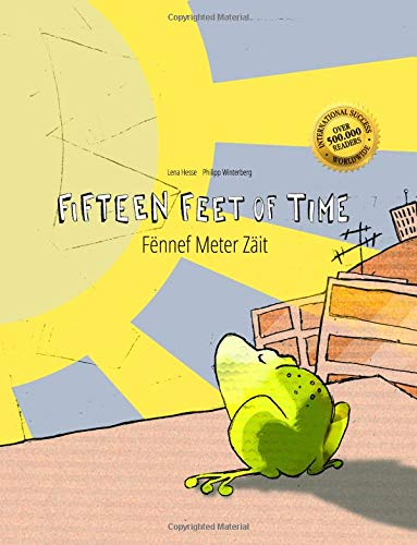 Fifteen Feet of Time/Fënnef Meter Zäit: Bilingual English-Luxembourgish Picture Book (Dual Language/Parallel Text)